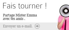 Parlez de Mister Emma à un ami !