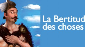 HUMOUR : Bert Kruismans et la Bertitude des choses