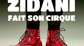 HUMOUR : Zidani fait son cirque