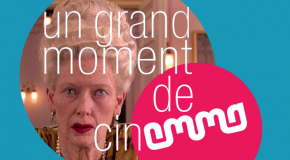 Un Grand Moment de Cinemma (05/03/14)… ou pas !