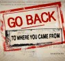 go-back-to-where-you-came-from