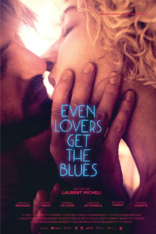 CINEMA : «Even Lovers Get the Blues» de Laurent Micheli