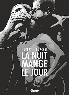 BD : «La nuit mange le jour» de Hubert et Paul Burkel (Glénat)