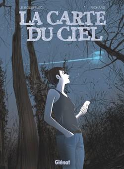 BD : «La carte du Ciel» de Arnaud Le Gouëfflec et Laurent Richard (Glénat)